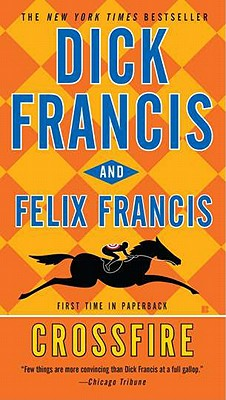 Crossfire By Francis, Dick/ Francis, Felix